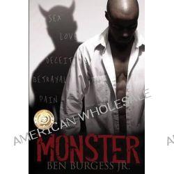 Monster by Ben, Jr. Burgess, 9780988374508.