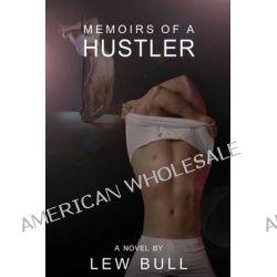 Memoirs of a Hustler by Lew Bull, 9781935509967.