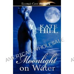 Moonlight on Water by Kate Hill, 9781419962936.