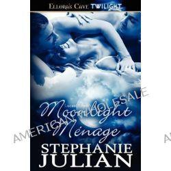 Moonlight Menage by Stephanie Julian, 9781419964862.