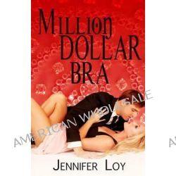 Million Dollar Bra by Jennifer Loy, 9781771551540.