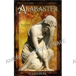 Alabaster by D a Fiedler, 9781495217807.