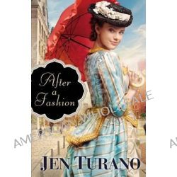 After a Fashion by Jen Turano, 9780764212758.