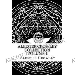 Aleister Crowley Collection Volume 4, Articles from Vanity Fair by Aleister Crowley, 9781500967840.