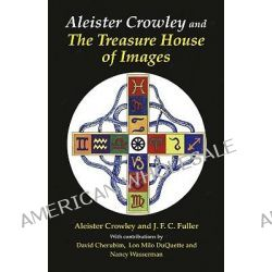 Aleister Crowley & The Treasure House of Images by Aleister Crowley, 9781561840250.