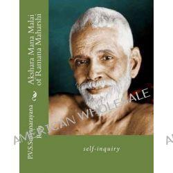 Akshara Mana Malai of Ramana Maharshi, Self-Inquiry by MR P V S Suryanarayana Raju Raju, 9781494207533.