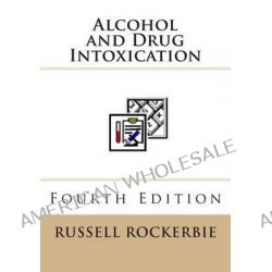 Alcohol and Drug Intoxication by Russell a Rockerbie, 9781493583492.