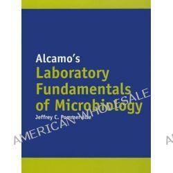 Alcamo's Laboratory Fundamentals Of Microbiology by Jeffrey C. Pommerville, 9780763795573.