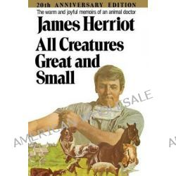 All Creatures Great and Small by James Herriot, 9780312084981.