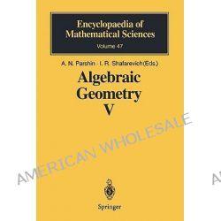 Algebraic Geometry: Bk. 5, Fano Varieties by A.N. Parshin, 9783642082603.