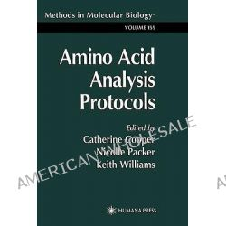 Amino Acid Analysis Protocols, Methods in Molecular Biology (Hardcover) by Catherine Cooper, 9780896036567.