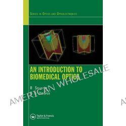 An Introduction to Biomedical Optics by Robert Splinter, 9780750309387.