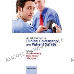 An Introduction to Clinical Governance and Patient Safety by Elizabeth Haxby, 9780199558612.