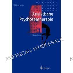 Analytische Psychosentherapie, Band 1: Grundlagen by Paul Matussek, 9783540560296.