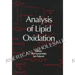 Analysis of Lipid Oxidation by Afaf Kamal-Eldin Kamal-Eldin, 9781893997868.
