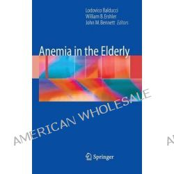 Anemia in the Elderly by Lodovico Balducci, 9780387495057.