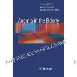 Anemia in the Elderly by Lodovico Balducci, 9780387097916.