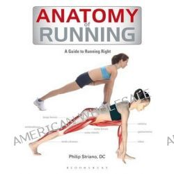 Anatomy of Running by Bloomsbury, 9781408187708.