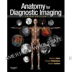 Anatomy for Diagnostic Imaging by Stephanie Ryan, 9780702029714.
