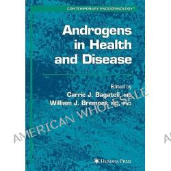 Androgens in Health and Disease, Contemporary Endocrinology (Humana Press) by Carrie Bagatell, 9781588290298.