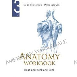 Anatomy Workbook, Head and Neck and Back v. 3 by Peter Lisowski, 9789812569691.