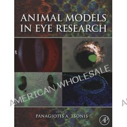 Animal Models in Eye Research by Panagiotis Antonios Tsonis, 9780123741691.