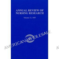 Annual Review of Nursing Research, v. 15 by Joyce J. Fitzpatrick, 9780826182340.