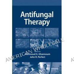 Antifungal Therapy by Mahmoud A. Ghannoum, 9780849387876.