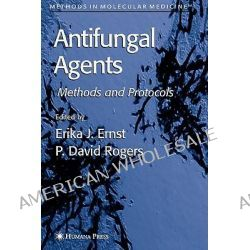 Antifungal Agents, Methods in Molecular Medicine by Erika J. Ernst, 9781617374678.