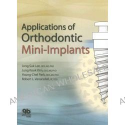 Applications of Orthodontic Mini Implants by Jong Suk Lee, 9780867154658.