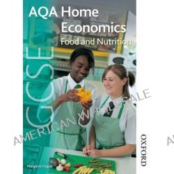 AQA GCSE Home Economics: Student's Book, Food and Nutrition by Margaret Hague, 9781408504161.