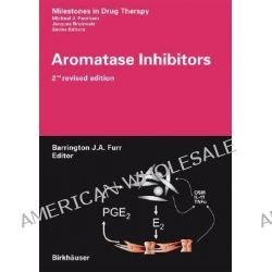 Aromatase Inhibitors, Milestones in Drug Therapy by B. J. A. Furr, 9783764386924.
