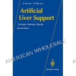 Artificial Liver Support, Concepts, Methods, Results by G. Brunner, 9783642773617.