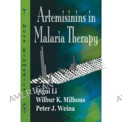 Artemisinins in Malaria Therapy by Qigui Li, 9781600217814.