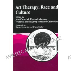 Art Therapy, Race and Culture, Race and Culture by Jean Campbell, 9781853025785.