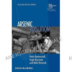 Arsenic Pollution, A Global Synthesis by Peter Ravenscroft, 9781405186018.