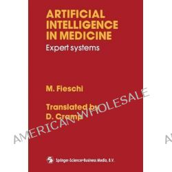 Artificial Intelligence in Medicine, Expert Systems by Marius Fieschi, 9780412330001.