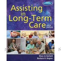 Assisting in Long-Term Care by Mary Jo Gerlach, 9781111539924.