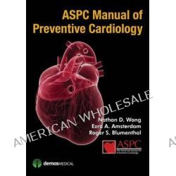 Aspc Manual of Preventive Cardiology by Amsterdan, 9781936287864.