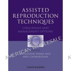 Assisted Reproduction Techniques, Challenges and Management Options by Arri Coomarasamy, 9781444335552.