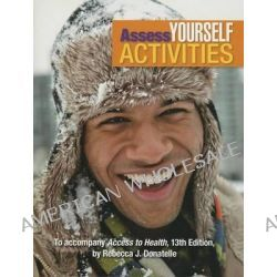 Assess Yourself Activities for Access to Health by Rebecca J. Donatelle, 9780321860149.