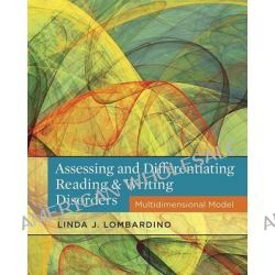 Assessing and Differentiating Reading and Writing Disorders, Multidimensional Model by Linda Lombardino, 9781111539894.