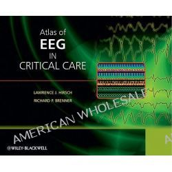 Atlas of EEG in Critical Care by Lawrence Hirsch, 9780470987865.