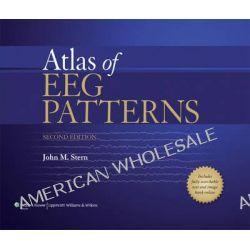 Atlas of EEG Patterns by John M. Stern, 9781451109634.
