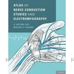 Atlas of Nerve Conduction Studies and Electromyography by A. Arturo Leis, 9780199754632.