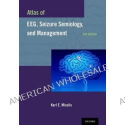 Atlas of EEG, Seizure Semiology, and Management by Karl E. Misulis, 9780199985906.
