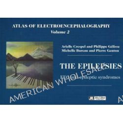 Atlas of Electroencephalography, Epilepsies - EEG and Epileptic Syndromes v. 2 by Arielle Crespel, 9782742006007.