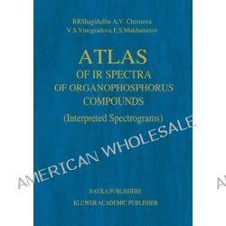 Atlas of IR Spectra of Organophosphorus Compounds, Interpreted Spectrograms by R.R. Shagidullin, 9789401056878.