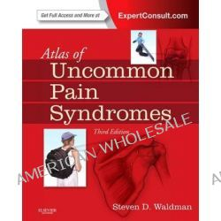 Atlas of Uncommon Pain Syndromes by Dr. Steven D. Waldman, 9781455709991.