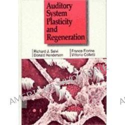 Auditory System Plasticity and Regeneration by Richard J. Salvi, 9783131027115.